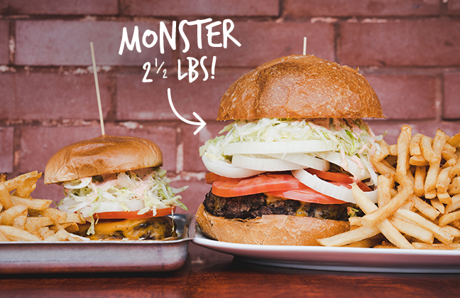 Our Monster Burger is 2 1/2 pounds!